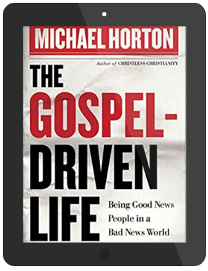 Book Summary of The Gospel-Driven Life by Michael Horton