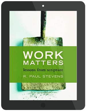 Book Summary of Work Matters by R. Paul Stevens