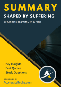Book Summary of Shaped by Suffering by Kenneth Boa with Jenny Abel