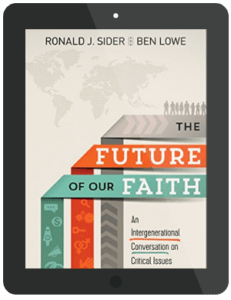 Book Summary of The Future of Our Faith by Ronald J. Sider and Ben Lowe