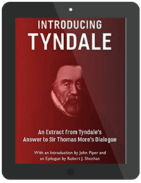 Book Summary of Introducing Tyndale by William Tyndale, John Poper, Robert J. Sheehan