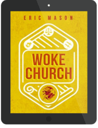 Book Summary of Woke Church by Eric Mason
