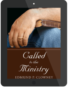 Book Summary of Called to the Ministry by Edmund P. Clowney
