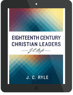 Book Summary of Eighteenth Century Christian Leaders by J.C. Ryle
