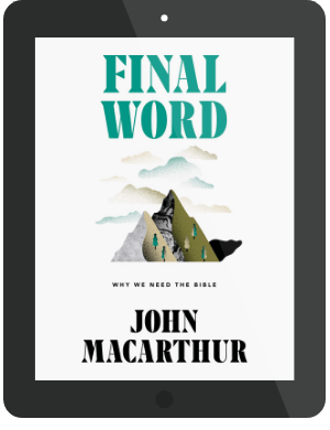 Book Summary of Final Word by John MacArthur
