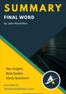 Book Summary of Final Word by John MacArthur