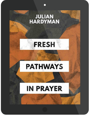 Book Summary of Fresh Pathways in Prayer by Julian Hardyman