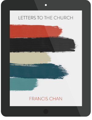 Book Summary of Letters to the Church by Francis Chan