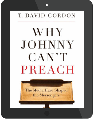 Book Summary of Why Johnny Can't Preach by T. David Gordon