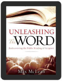 Book Summary of Unleashing the Word by Max McLean and Warren Bird