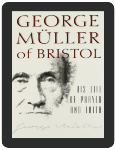 Book Summary of George Müller of Bristol by A.T. Pierson