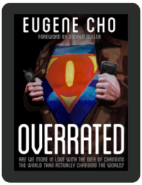 Book Summary of Overrated by Eugene Cho