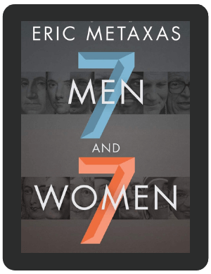Book Summary of Seven Men and Seven Women by Eric Metaxas
