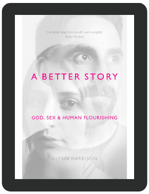 Book Summary of A Better Story by Glynn Harrison