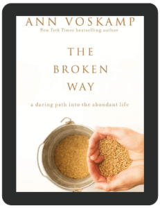 Book Summary of The Broken Way by Ann Voskamp