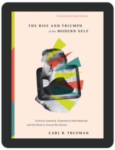 Book Summary of The Rise and Triumph of the Modern Self by Carl R. Trueman
