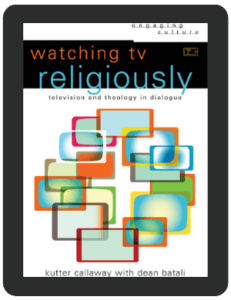 Book Summary of Watching TV Religiously by Kutter Callaway with Dean Batali