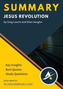 Book Summary of Jesus Revolution by Greg Laurie and Ellen Vaughn