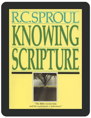 Book Summary of Knowing Scripture by R.C. Sproul