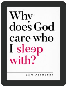 Book Summary of Why Does God Care Who I Sleep With by Sam Allberry