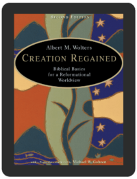 Book Summary of Creation Regained by Albert M. Wolters