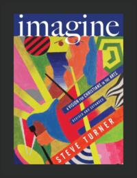 Book Summary of Imagine by Steve Turner