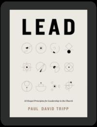 Book Summary of Lead by Paul David Tripp