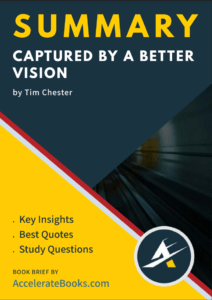 Book Summary of Captured by a Better Vision by Tim Chester