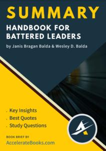 Book Summary of Handbook for Battered Leaders by Janis Bragan Balda & Wesley D. Balda