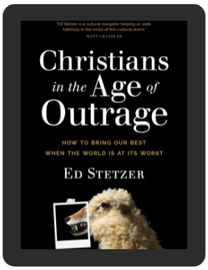 Book Summary of Christians in the Age of Outrage by Ed Stetzer