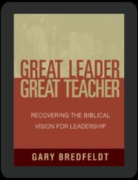 Book Summary of Great Leader, Great Teacher by Gary Bredfeldt