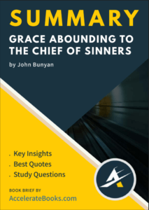 Book Summary of Grace Abounding to the Chief of Sinners by John Bunyan