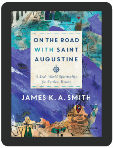 Book Summary of On the Road With Saint Augustine by James K.A. Smith