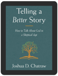 Book Summary of Telling a Better Story by Joshua D. Chatraw