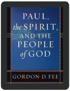 Book Summary of Paul, the Spirit, and the People of God by Gordon Fee