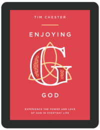 Book Summary of Enjoying God by Tim Chester